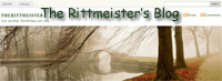 Read the Rittmeister's Blog - a different view of the world around us.